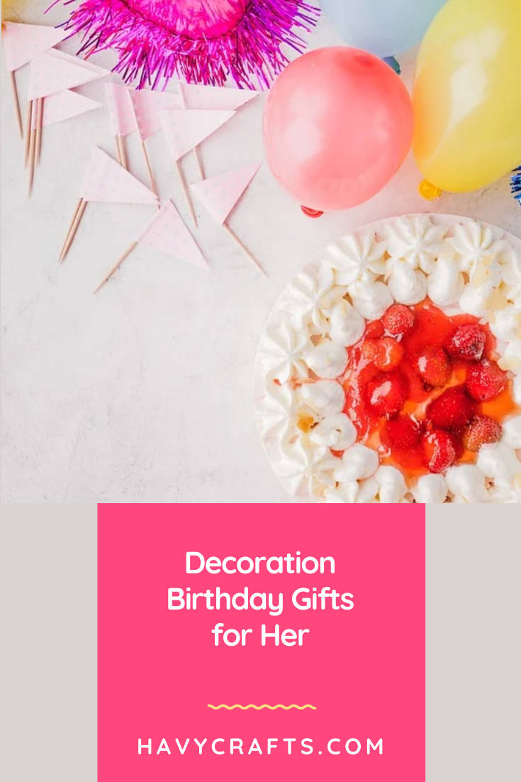 Decoration Birthday Gifts for Her