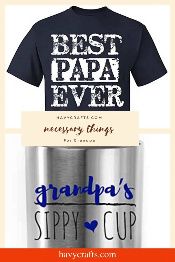 Necessary things for grandpa