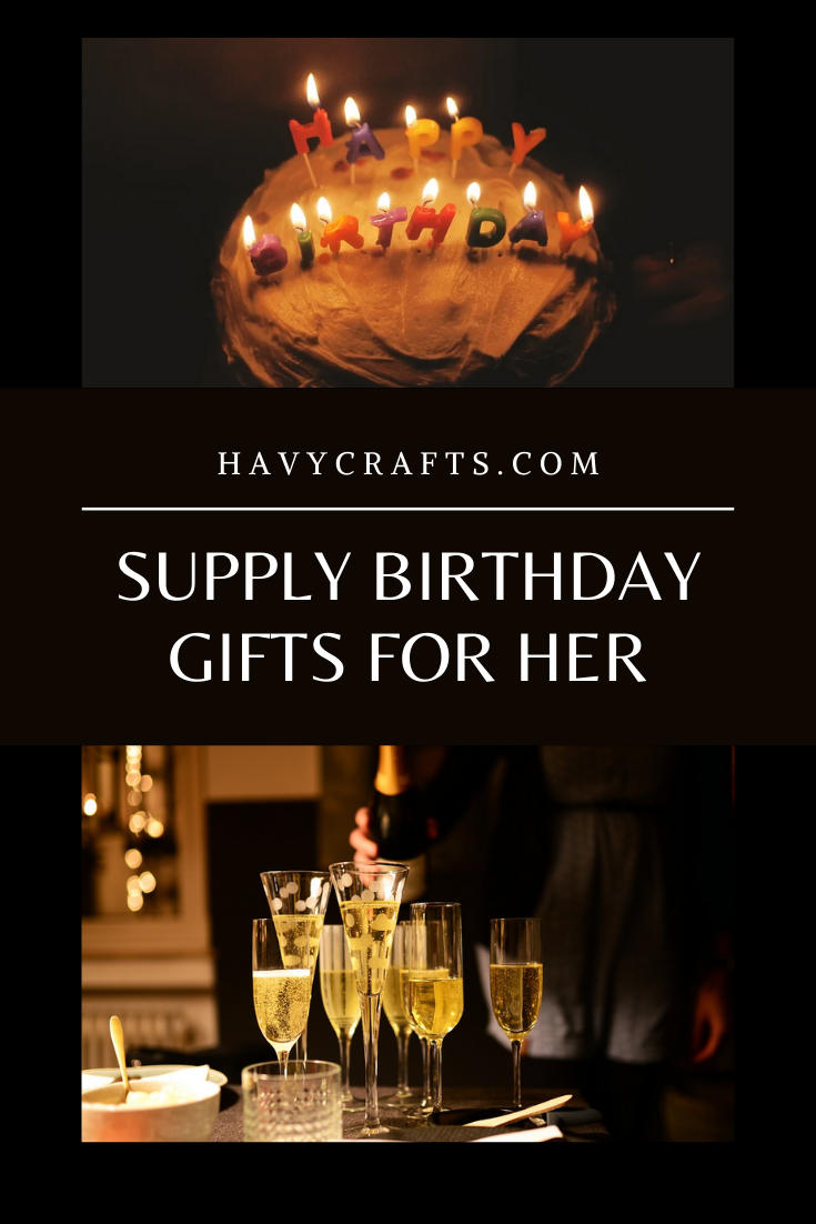 Supply Birthday Gifts for Her