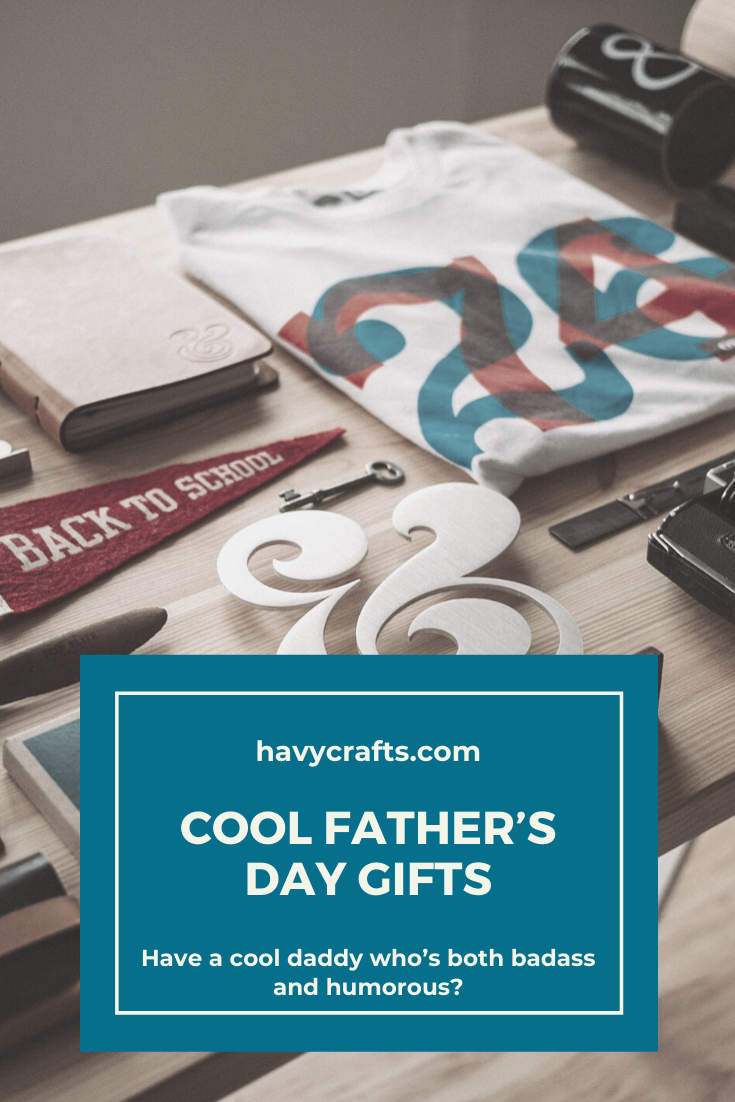 Father's Day gifts for a cool daddy