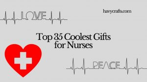 top 35 coolest gifts for a nurse