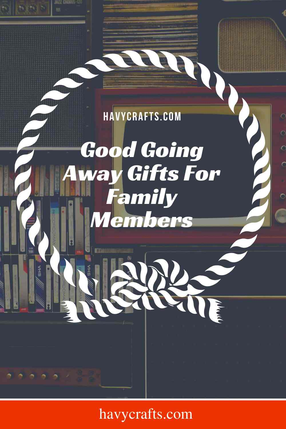 Good going away gifts for family members