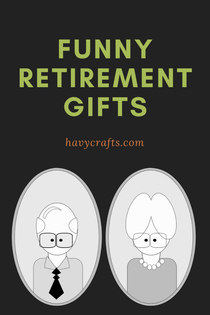 retirement gifts for a humorous person